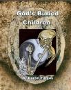 God's Buried Children: A True Story